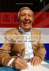 Johnny Hoes: Och Was Ik Maar...