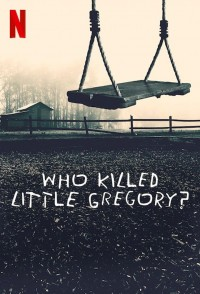 Who Killed Little Gregory?