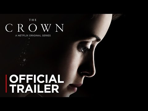 The Crown | Official Trailer [HD] | Netflix