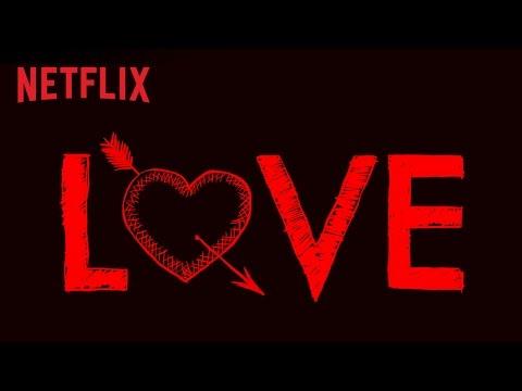 Love   Teaser [HD]   Netflix